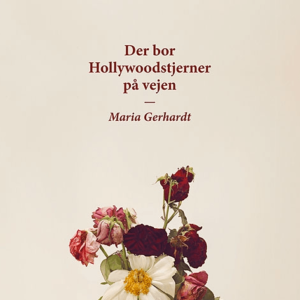 Der bor Hollywoodstjerner på vejen af Maria Gerhardt. Køb den på livja.dk