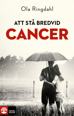 At stå bredvid cancer - Kræft på nært hold